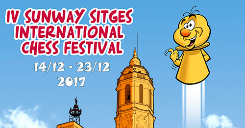 IV SUNWAY SITGES INTERNATIONAL CHESS FESTIVAL